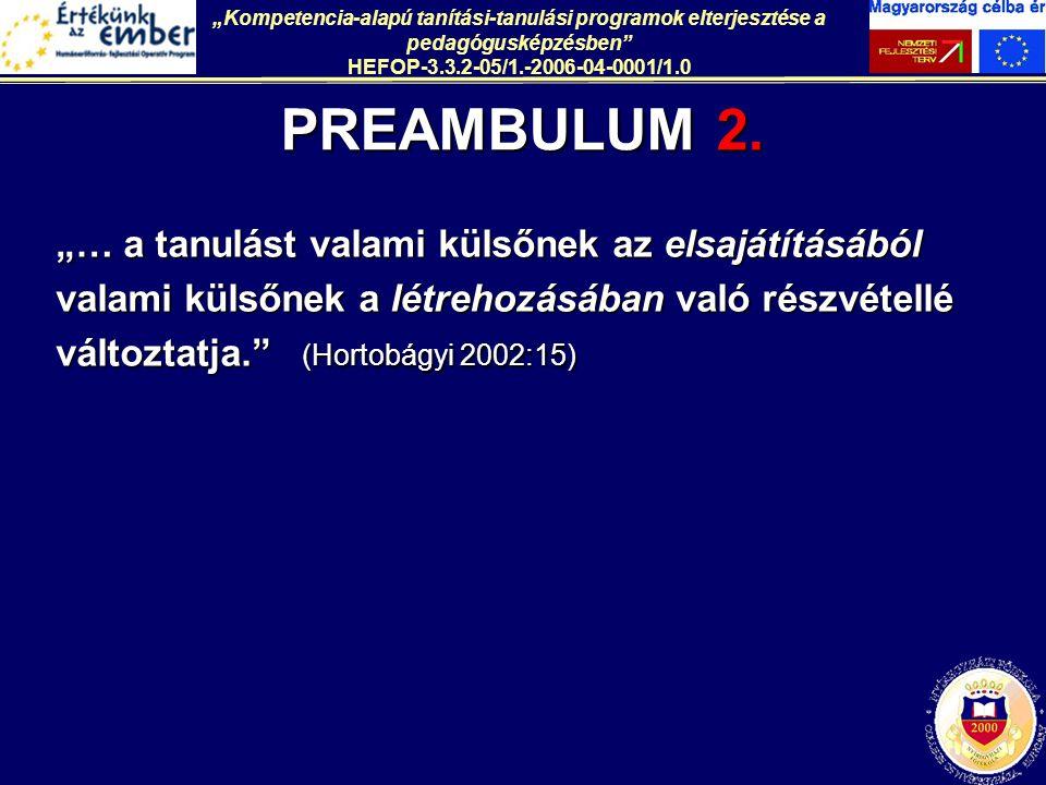 A PEDAGÓGIAI PROJEKT FŐ ISMÉRVEI 1.