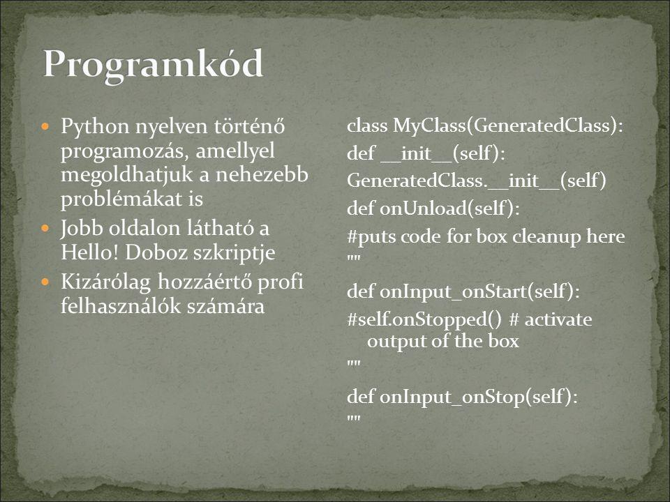 Python nyelven történő programozás, amellyel megoldhatjuk a nehezebb problémákat is Jobb oldalon látható a Hello.