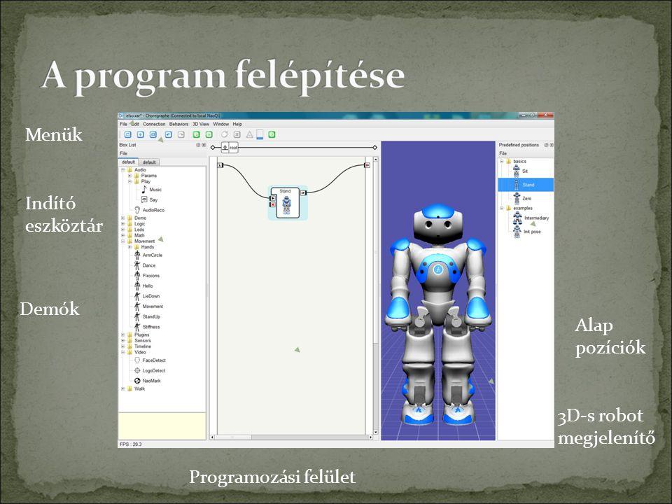 Menük Indító eszköztár Demók Programozási felület 3D-s robot megjelenítő Alap pozíciók