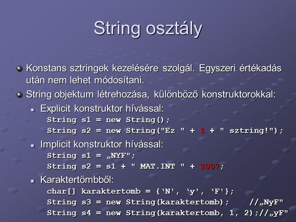String osztály Konstans sztringek kezelésére szolgál.