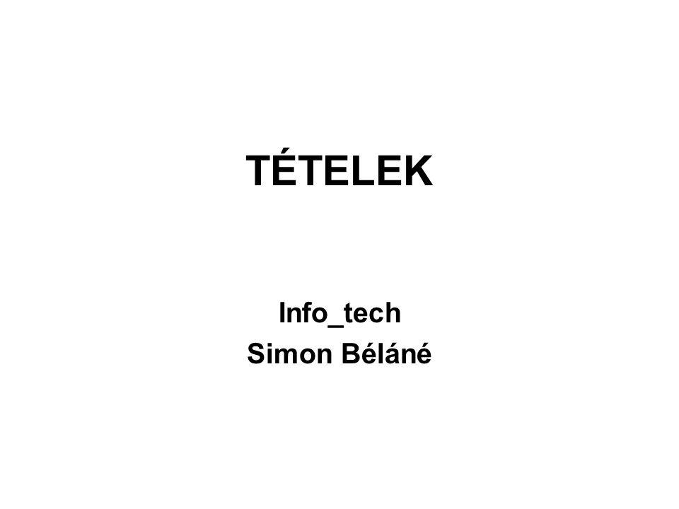 TÉTELEK Info_tech Simon Béláné