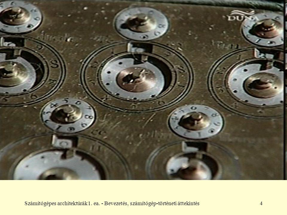 Számítógépes architektúrák1. ea. - Bevezetés, számítógép-történeti áttekintés4