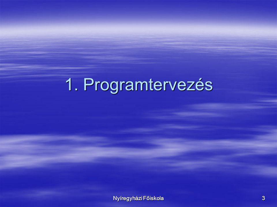 Nyíregyházi Főiskola 3 1. Programtervezés
