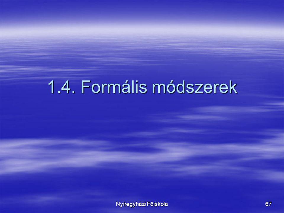 Nyíregyházi Főiskola 67 1.4. Formális módszerek