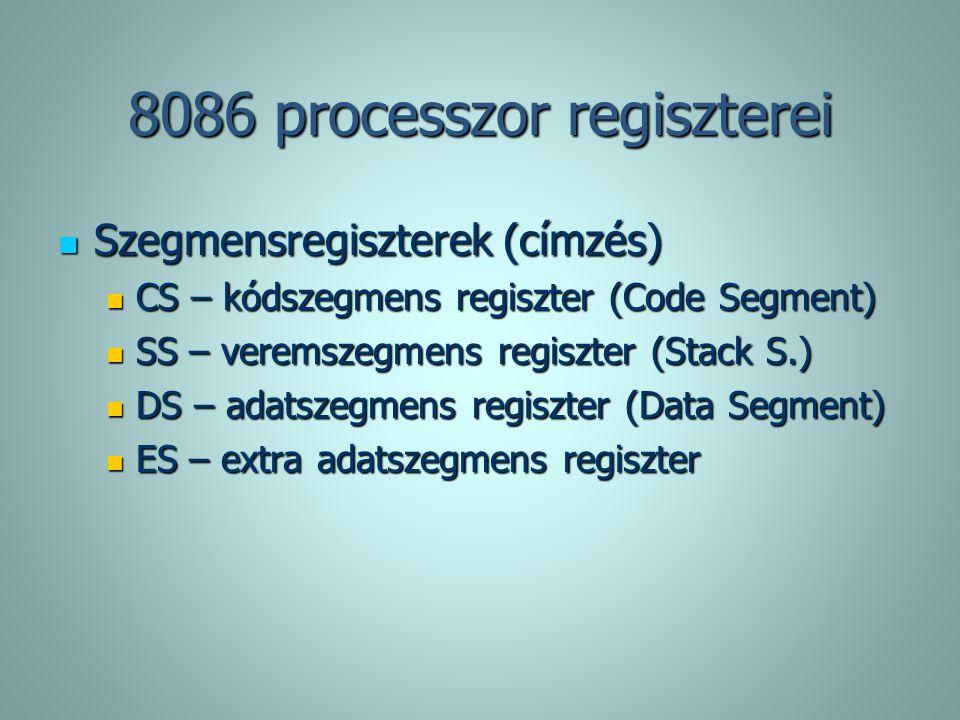 8086 processzor regiszterei Szegmensregiszterek (címzés) Szegmensregiszterek (címzés) CS – kódszegmens regiszter (Code Segment) CS – kódszegmens regis