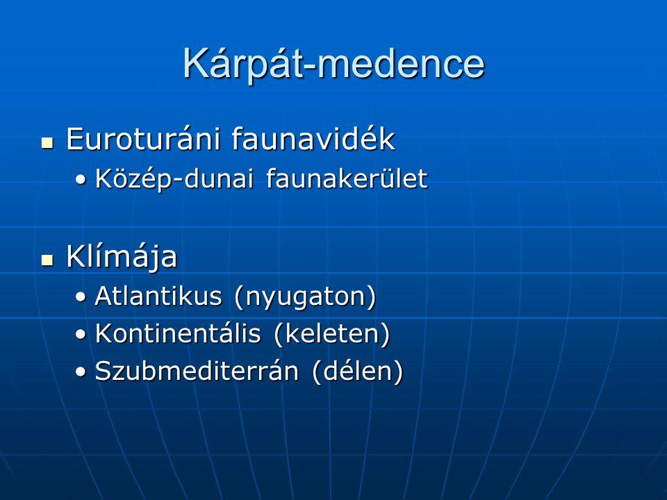 Kárpát-medence Euroturáni faunavidék Euroturáni faunavidék Közép-dunai faunakerületKözép-dunai faunakerület Klímája Klímája Atlantikus (nyugaton)Atlan