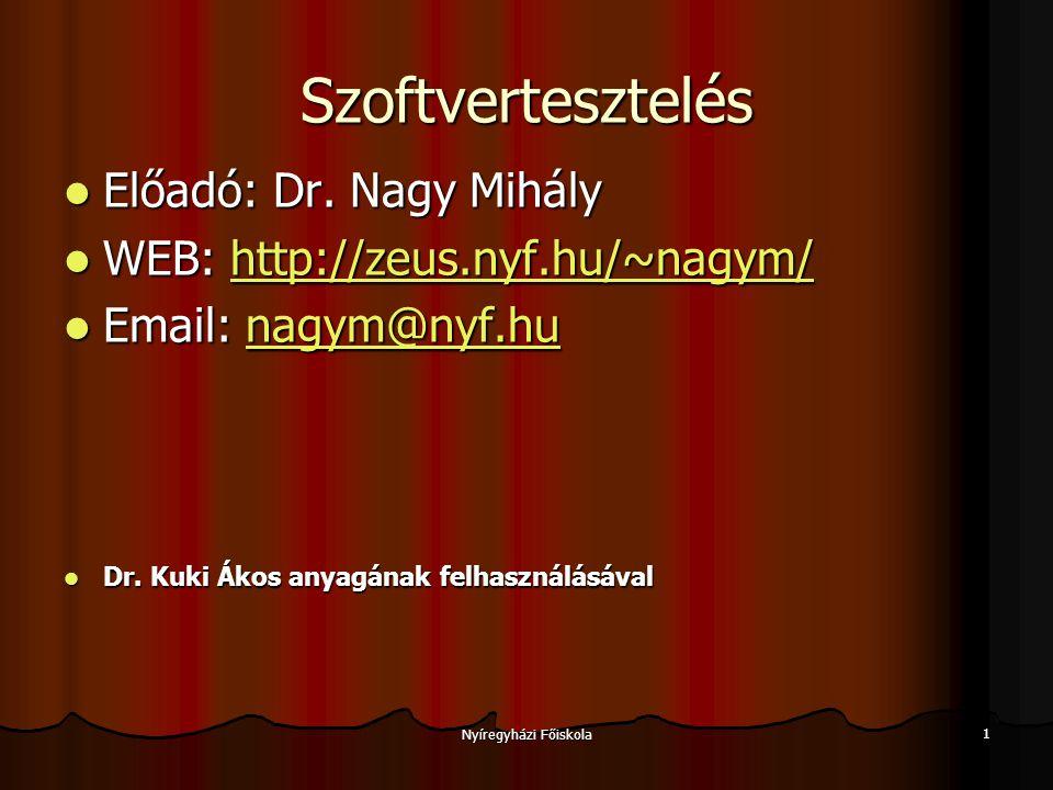 Nyíregyházi Főiskola 1 Szoftvertesztelés Előadó: Dr.