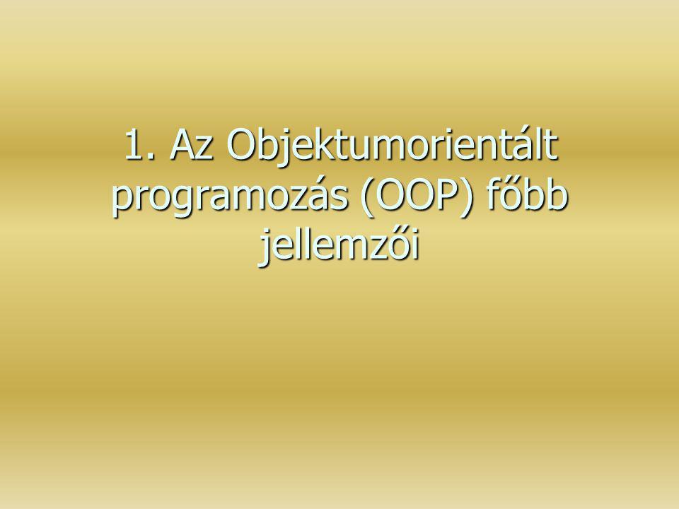 1. Az Objektumorientált programozás (OOP) főbb jellemzői