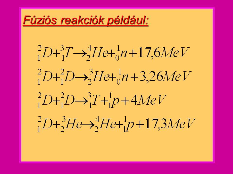 Fúziós reakciók például: