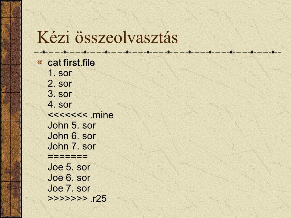 Kézi összeolvasztás cat first.file 1. sor 2. sor 3. sor 4. sor >>>>>>.r25