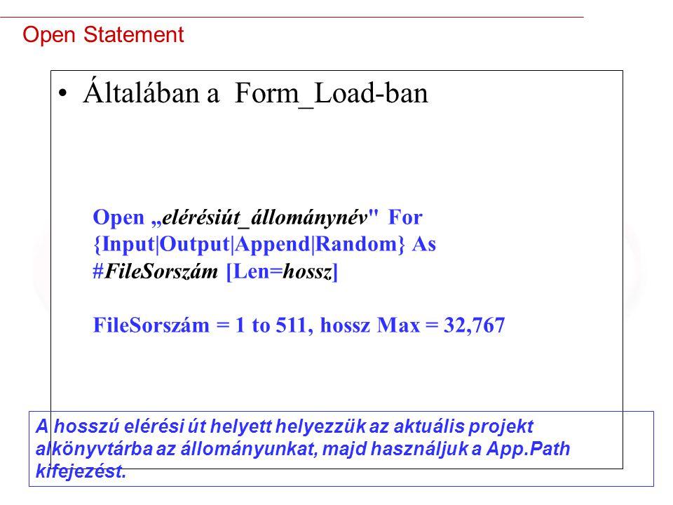 9 Open For Input – olvasásra Output –Írásra, BOF-t helyez el, majd felülír Append –Az EOF-tól kezd írni Random –Közvetlen elérésű állományokat olvas/ír