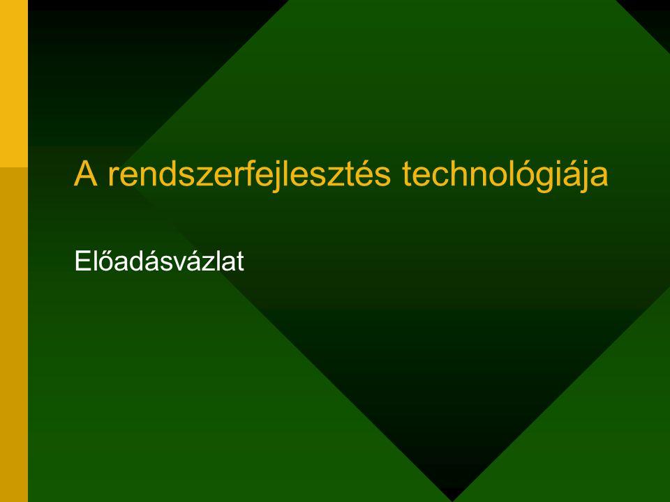 A rendszerfejlesztés technológiája Előadásvázlat
