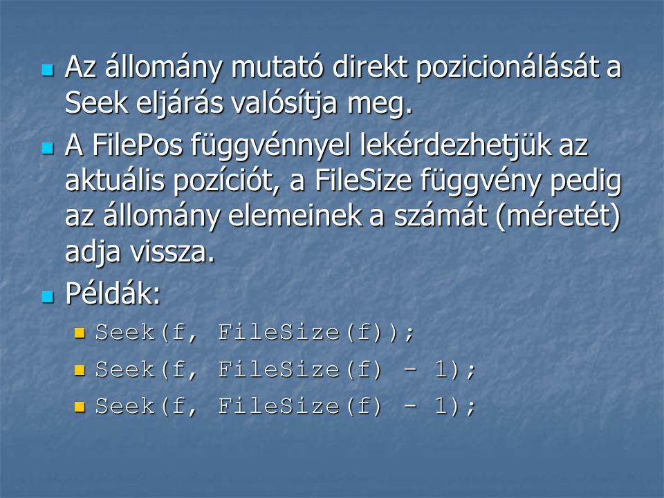 Read : a változó típusa egyezzen meg a fájl alaptípusával.
