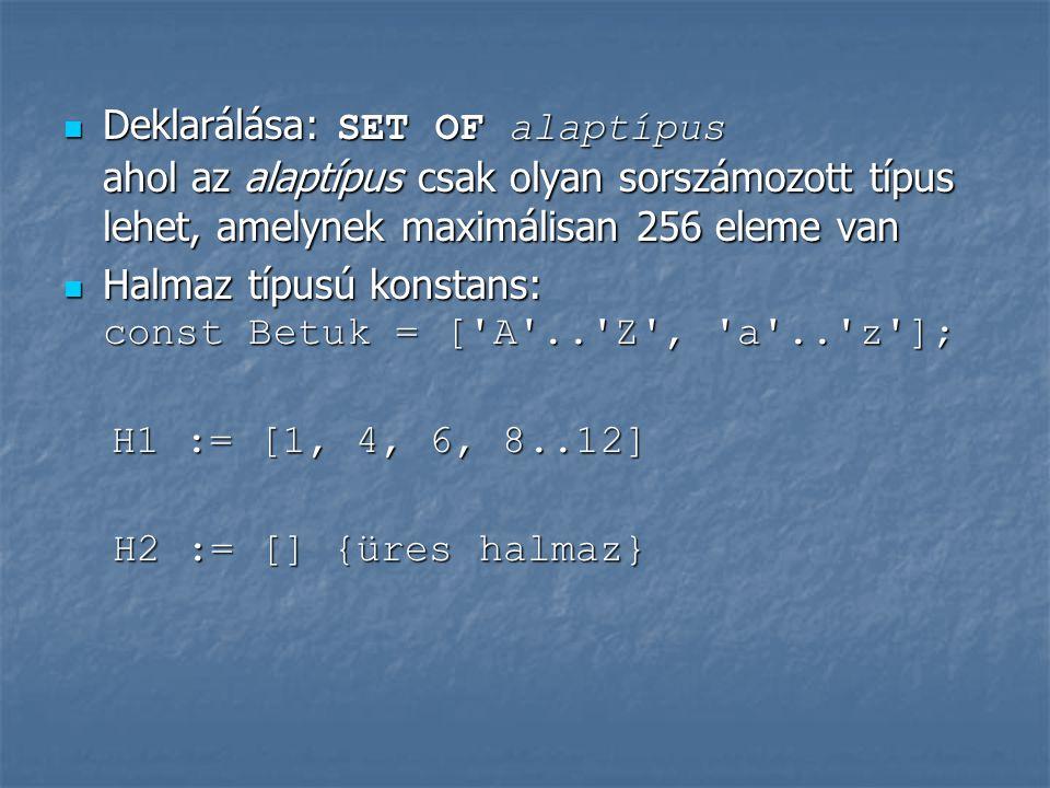 A halmaz - Set típus A programozásban a halmaz azonos típusú különböző elemek összességét jelenti.