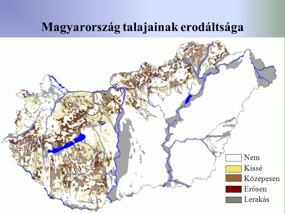 90 Magyarország talajainak erodáltsága Nem Kissé Közepesen Erősen Lerakás