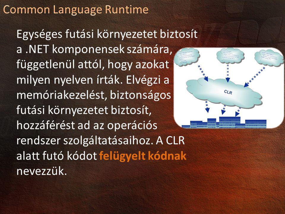 Egységes futási környezetet biztosít a.NET komponensek számára, függetlenül attól, hogy azokat milyen nyelven írták.