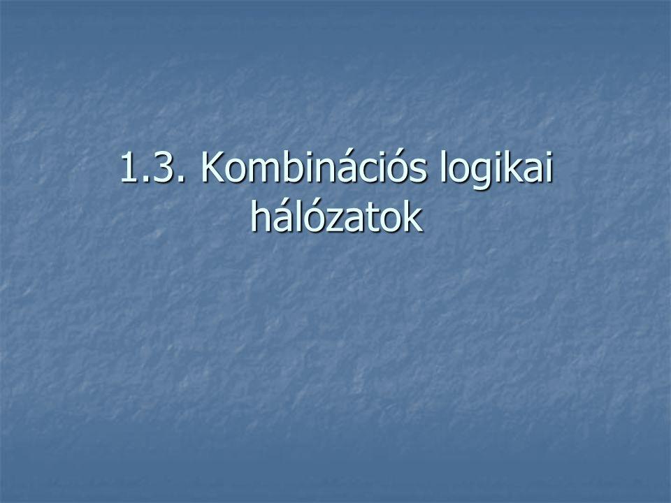 1.3. Kombinációs logikai hálózatok