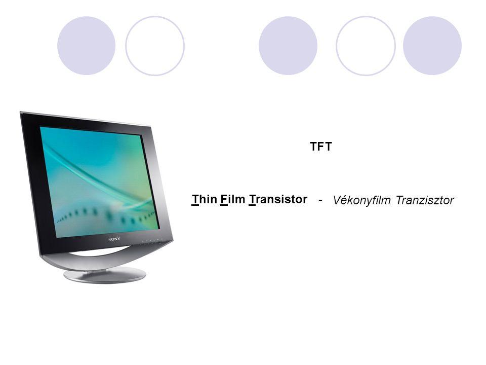 TFT Thin Film Transistor- Vékonyfilm Tranzisztor