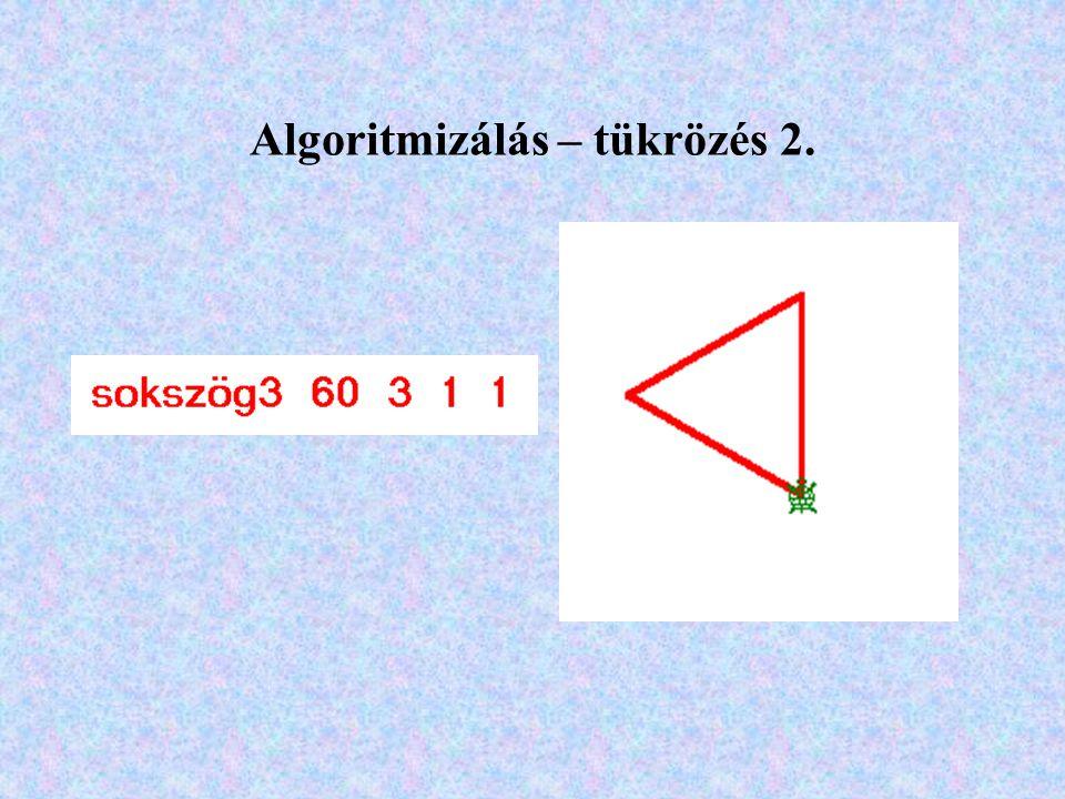 Algoritmizálás – tükrözés 2.