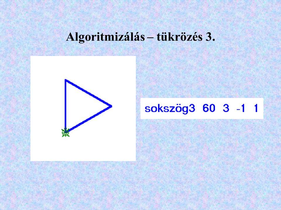 Algoritmizálás – tükrözés 3.