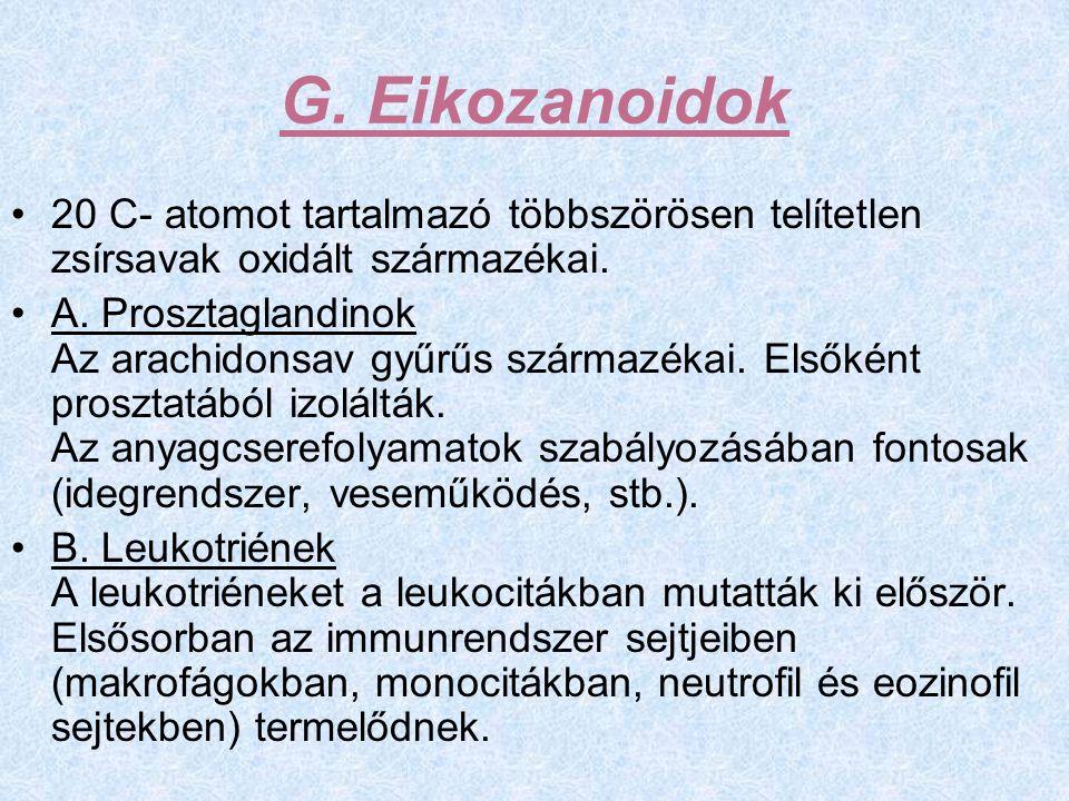 G. Eikozanoidok 20 C- atomot tartalmazó többszörösen telítetlen zsírsavak oxidált származékai. A. Prosztaglandinok Az arachidonsav gyűrűs származékai.