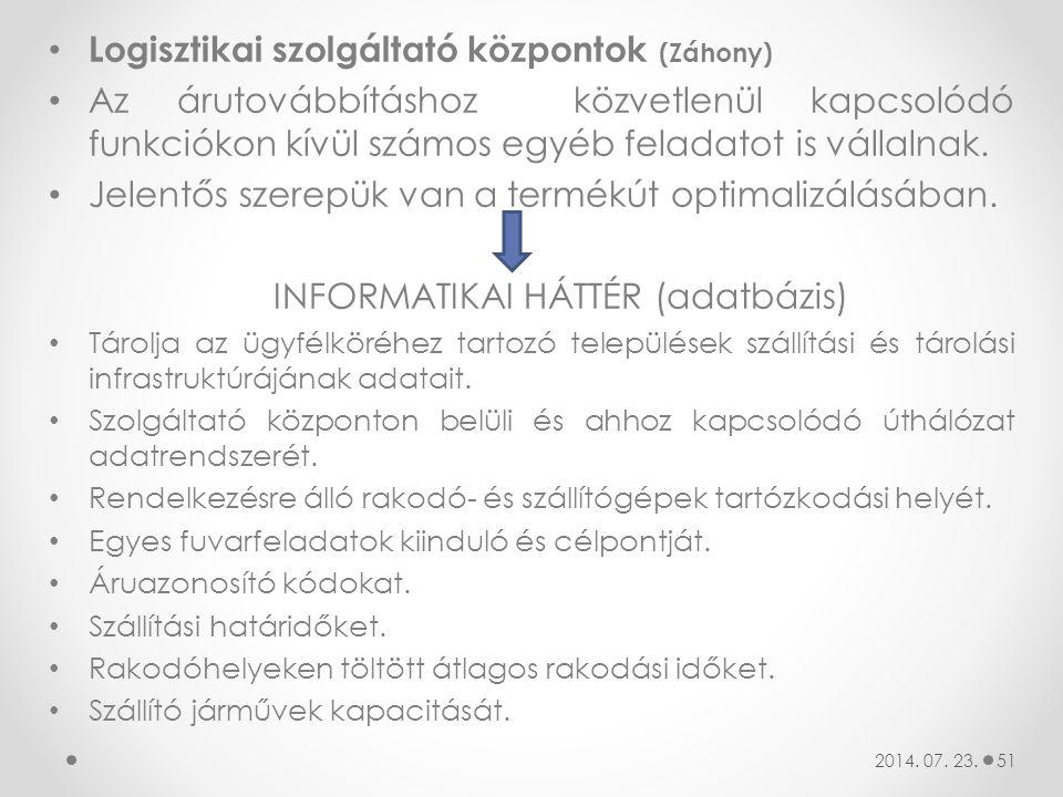 Logisztikai szolgáltató központok (Záhony) Az árutovábbításhoz közvetlenül kapcsolódó funkciókon kívül számos egyéb feladatot is vállalnak. Jelentős s