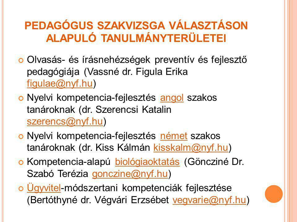 PEDAGÓGUS SZAKVIZSGA VÁLASZTÁSON ALAPULÓ TANULMÁNYTERÜLETEI CsaládCsalád- és gyermekvédő (dr.