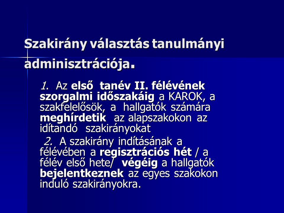 Szakirány választás tanulmányi adminisztrációja. 1.