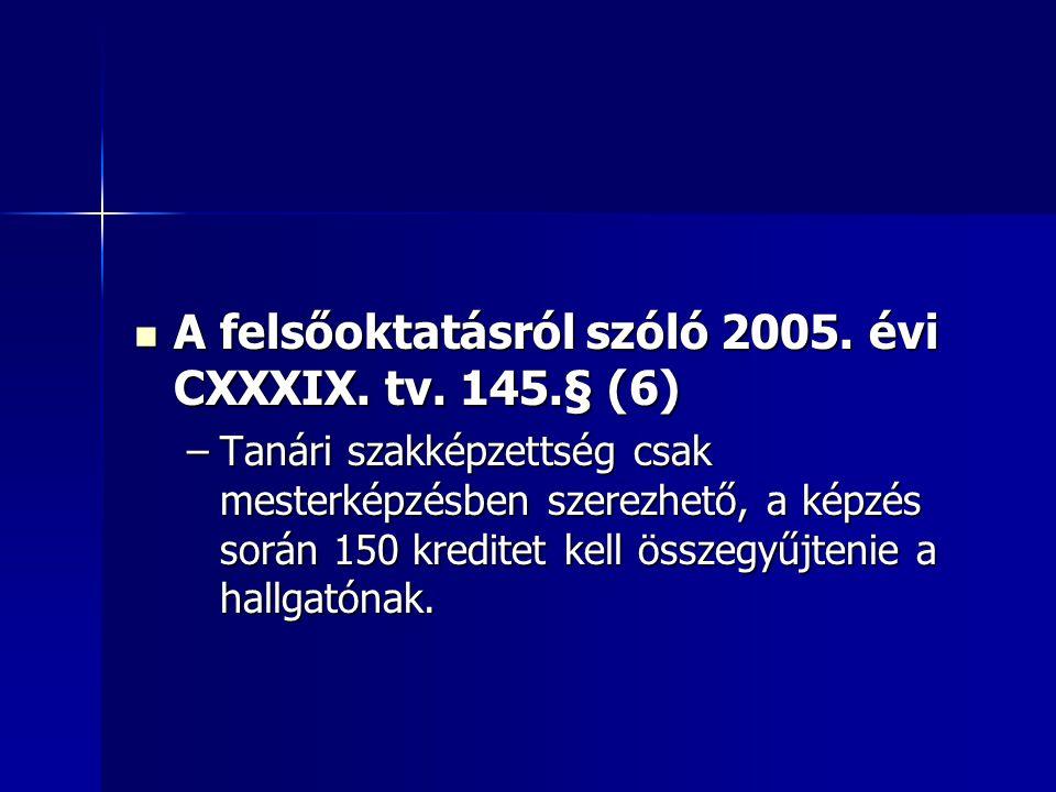 A felsőoktatásról szóló 2005. évi CXXXIX. tv. 145.§ (6) A felsőoktatásról szóló 2005.
