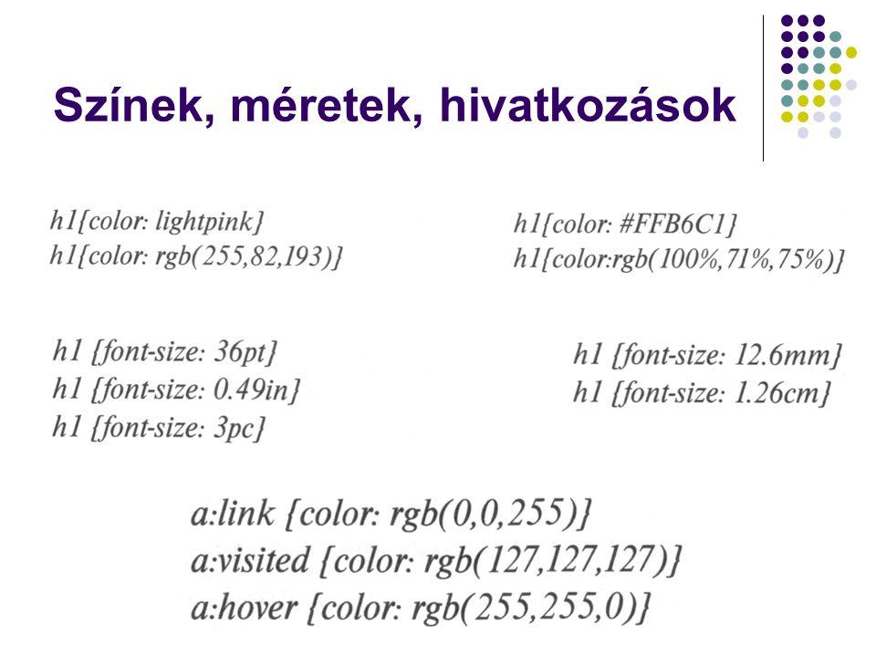 Saját bekezdésstílusok Az első sor rendelkezik arról, hogy a bekezdések ( ) 28 pont méretű, zöld karakterekből álljanak A következő két sor egy- egy saját bekezdésstílust ad meg Ezek a saját bekezdésstílusok a p stílus gyerekei, tulajdonságaik, ha másképpen nem rendelkezünk, a szülő tulajdonságaitól függenek Példánkban a karakterméret (28pt) a szülőtől öröklődik