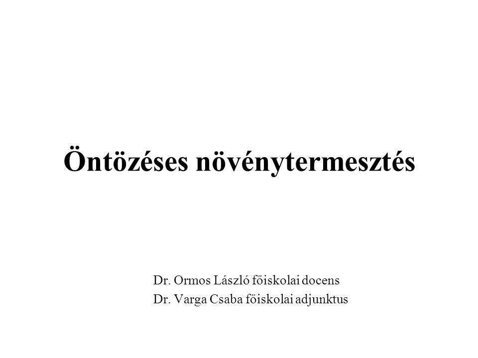 Öntözéses növénytermesztés Dr. Ormos László főiskolai docens Dr. Varga Csaba főiskolai adjunktus