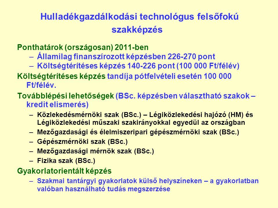 AGRÁR ÉS KÖRNYEZETTECHNIKAI JELLEGŰ JELENLEGI KÉPZÉSEK AZ MMK-N 1. Felsőfokú szakképzés (FSZ 4 félév)  növénytermesztő és növényvédő technológus ( 20