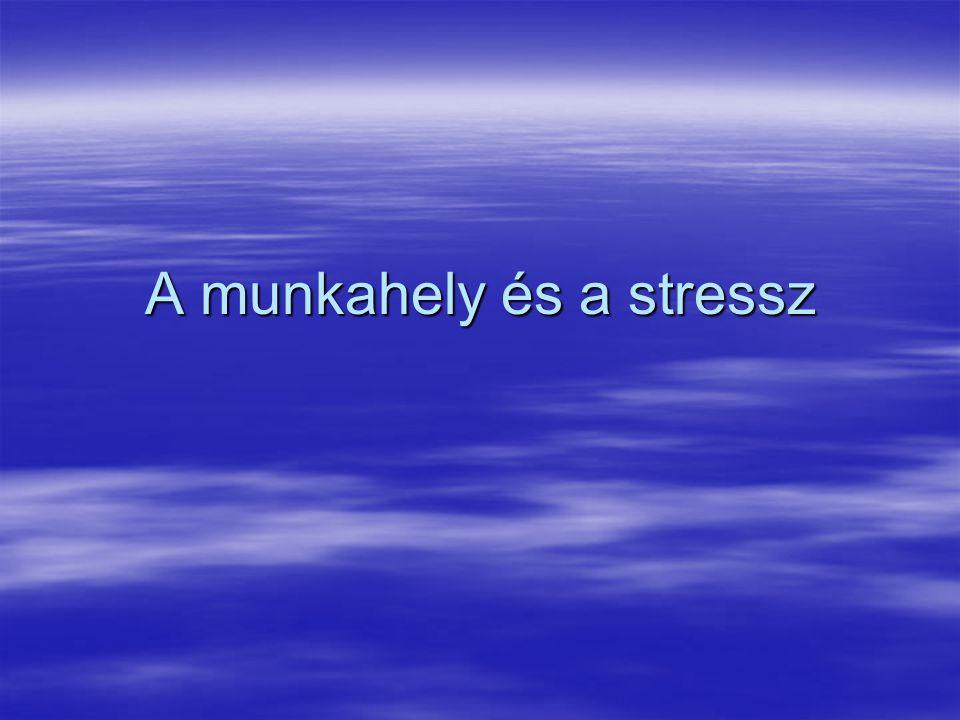 A munkahely és a stressz