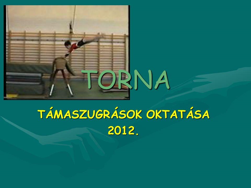 TORNA TÁMASZUGRÁSOK OKTATÁSA 2012.