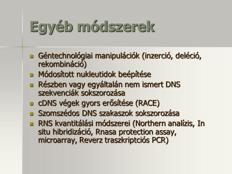 Egyéb módszerek Géntechnológiai manipulációk (inzerció, deléció, rekombináció) Géntechnológiai manipulációk (inzerció, deléció, rekombináció) Módosíto