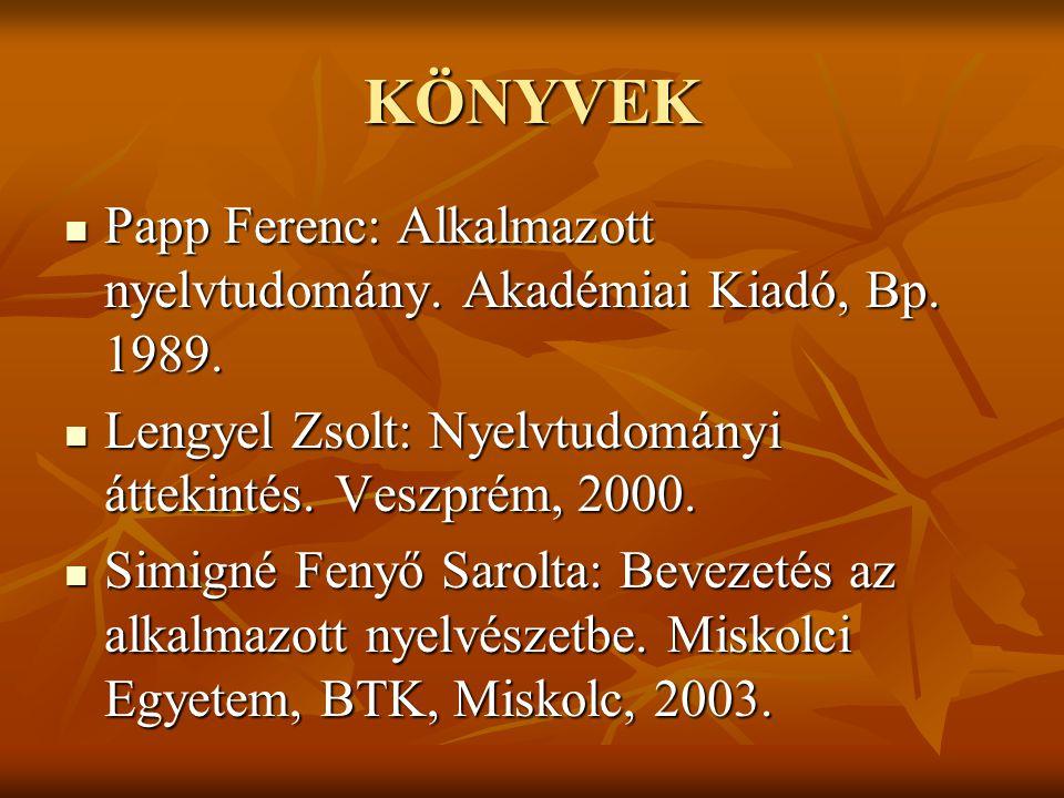 KÖNYVEK Papp Ferenc: Alkalmazott nyelvtudomány.Akadémiai Kiadó, Bp.
