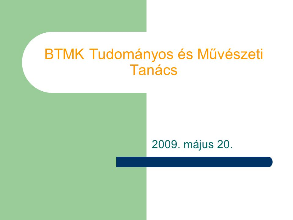 BTMK Tudományos és Művészeti Tanács 2009. május 20.
