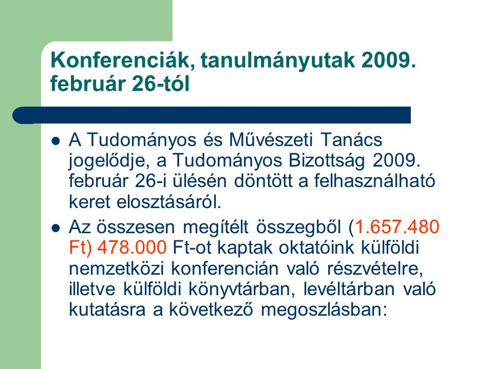 Konferenciák, tanulmányutak 2009.