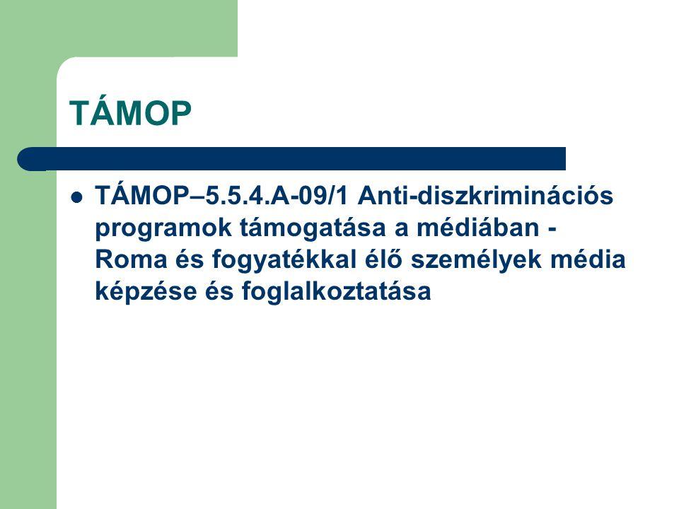 TÁMOP TÁMOP–5.5.4.A-09/1 Anti-diszkriminációs programok támogatása a médiában - Roma és fogyatékkal élő személyek média képzése és foglalkoztatása