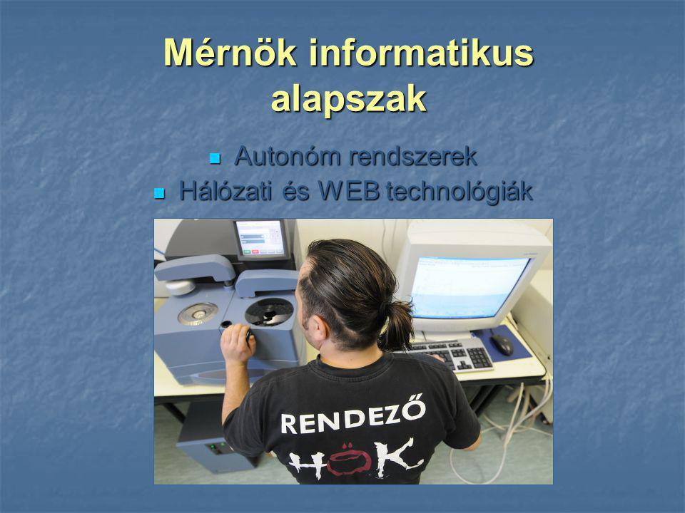 Autonóm rendszerek Autonóm rendszerek Hálózati és WEB technológiák Hálózati és WEB technológiák Mérnök informatikus alapszak