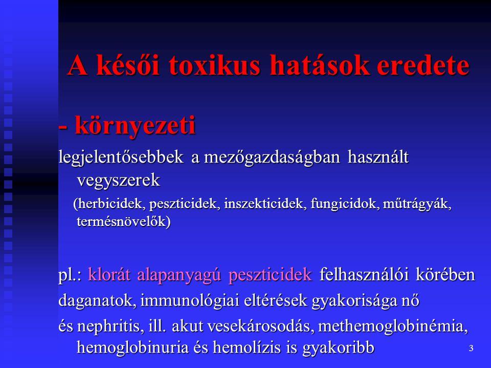 4 - munkahelyi az összes megbetegedések mintegy 4-8%-át jelentik Magyarországon évente mintegy 1200-1400 új, munkahelyi eredetű daganatos eset A késői toxikus hatások eredete