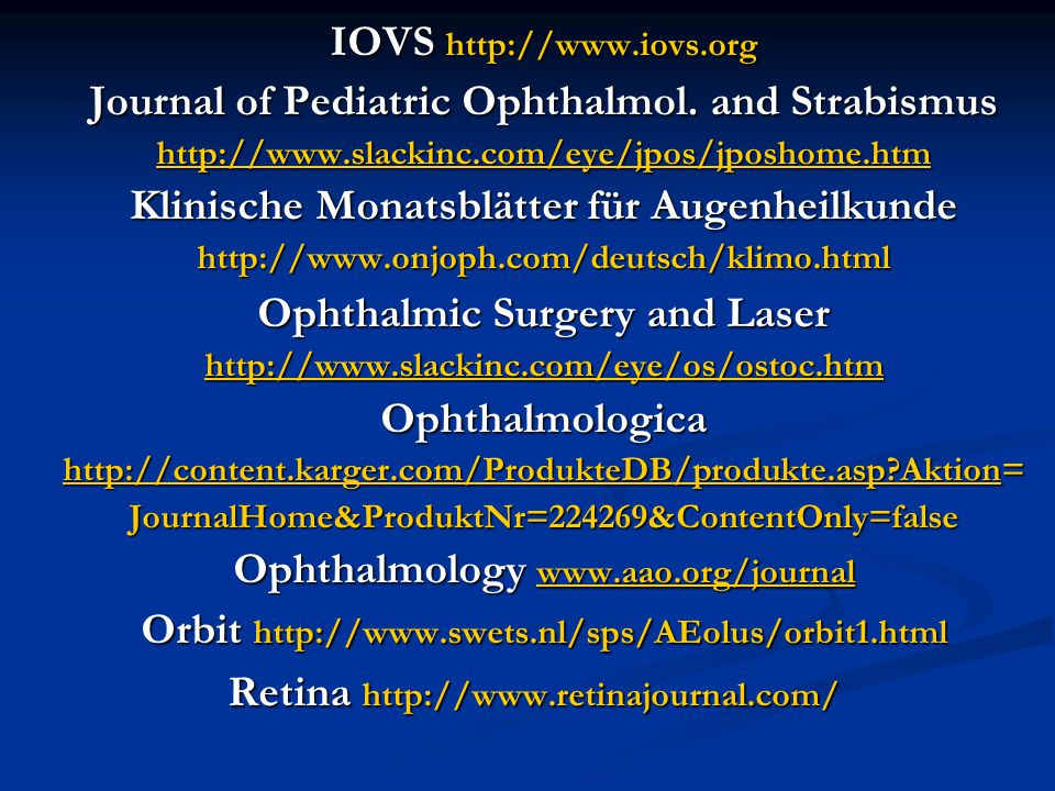 ONLINE ELÉRHETŐ: Acta Ophthalmologica Scandinavica Archives of Ophthalmology Graefe's Archive for Clinical and Experimental Ophthalmology Investigative Ophthalmology & Visual Science Orbit