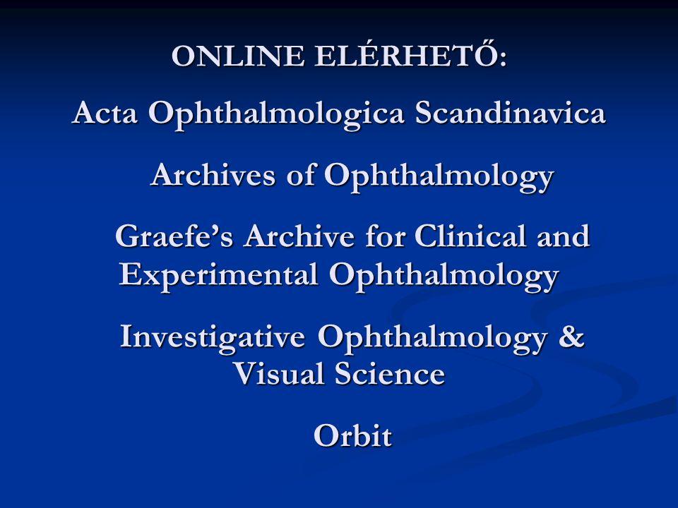 KÖZPONTI KÖNYVTÁR: Current Opinion in Ohthalmology http://www.lww.com Ophthalmology Clinics of North Amerika http://www.wbsaunders.com