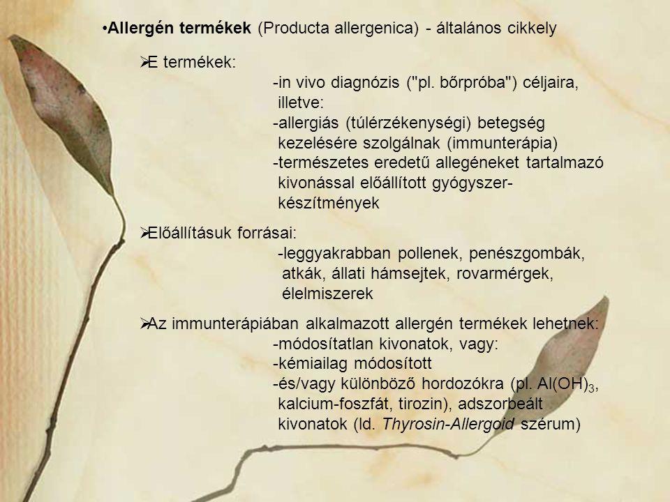 Allergén termékek (Producta allergenica) - általános cikkely  E termékek: -in vivo diagnózis (