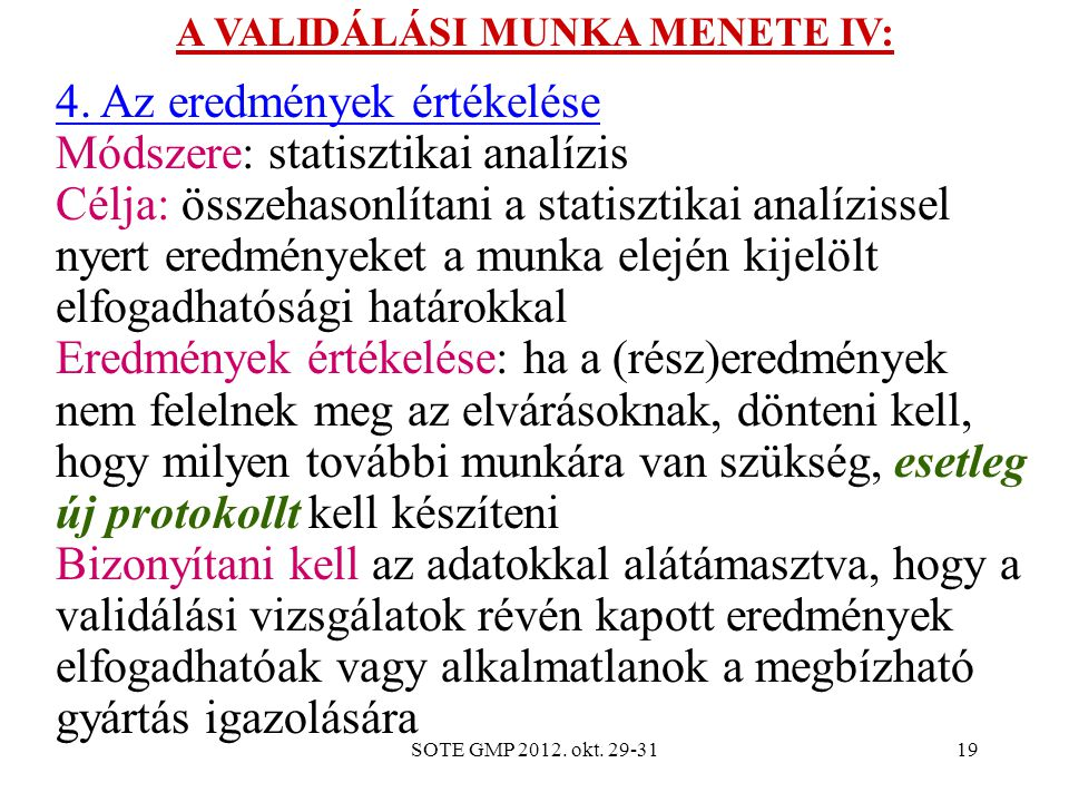 SOTE GMP 2012.okt. 29-3119 A VALIDÁLÁSI MUNKA MENETE IV: 4.