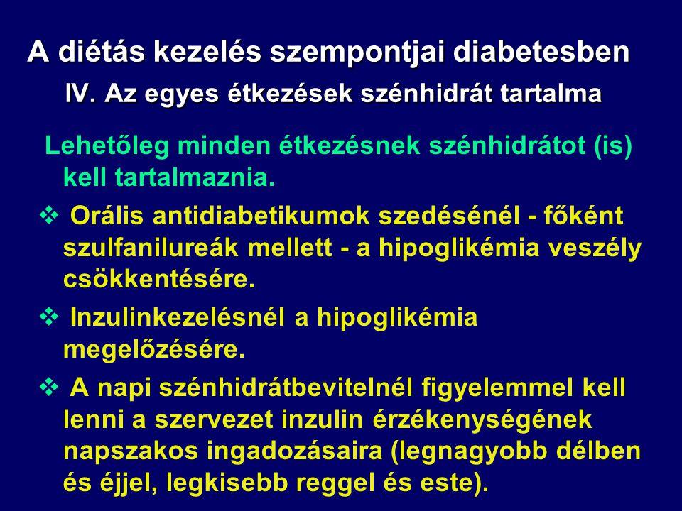 A diétás kezelés szempontjai diabetesben III. Az étkezések gyakorisága  Gyakori (4-6) étkezés a postprandiális hiperglikémia mérséklése céljából.  G