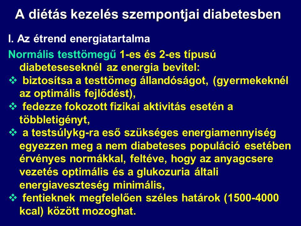 A diétás kezelés céljai diabetesben 2-es típusú diabetesben:  A testtömeg lehetőség szerinti normalizálása (súlycsökkentés)  A szervezet optimális t