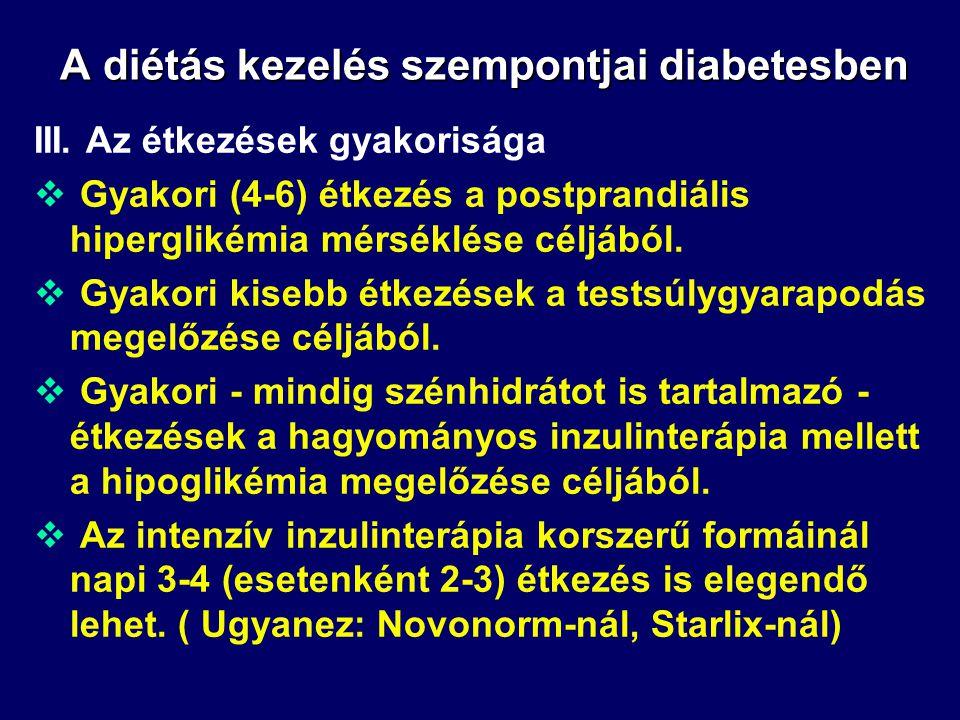 A diétás kezelés szempontjai diabetesben II. Az étrend összetétele A diétás kezelés szempontjai diabetesben II. Az étrend összetétele