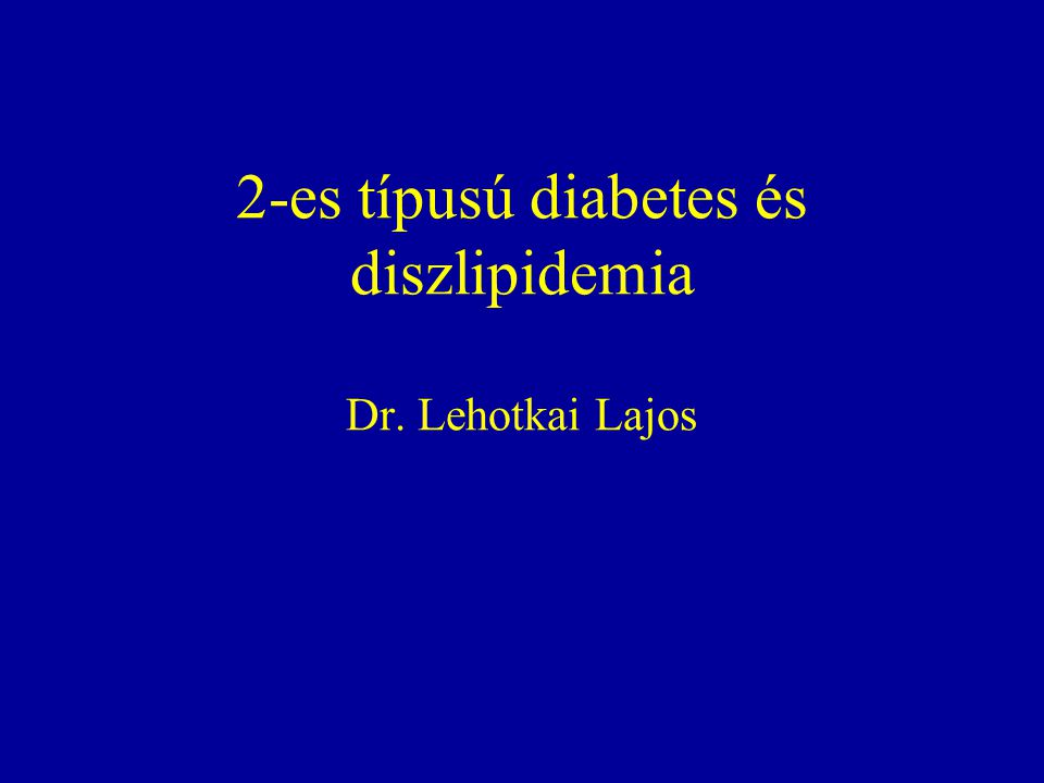  2-es típusú diabetesben a szénhidrát-anyagcsere paraméterei mellett a szérum lipid szintek is meghatározó jelentőségűek.