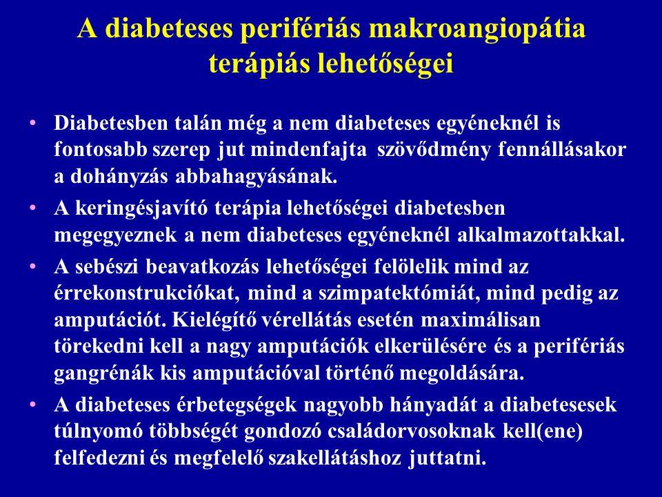 A diabeteses perifériás makroangiopátia terápiás lehetőségei Diabetesben talán még a nem diabeteses egyéneknél is fontosabb szerep jut mindenfajta szö
